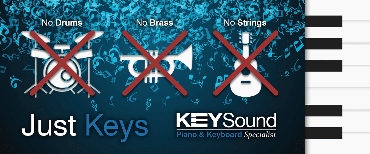 Keysound, Just Piano and Keyboards, no drum, no Brass, no Guitars